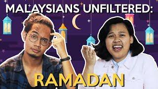 Malaysians Unfiltered: Ramadan