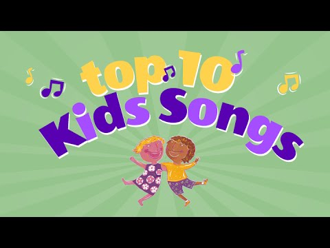 Top Ten Kids Songs Playlist | Children Love to Sing