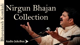 Ecstatic Nirgun Bhajan Collection | Bhuvanesh Komkali