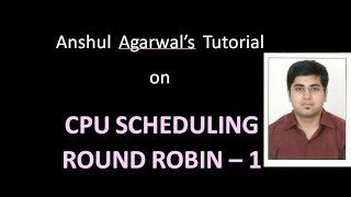 Round Robin RR -1 Basic concepts CPU Scheduling Algorithm for Computer Science by Anshul Agarwal
