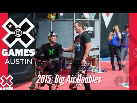 X Games Austin 2015 BIG AIR DOUBLES: X GAMES THROWBACK