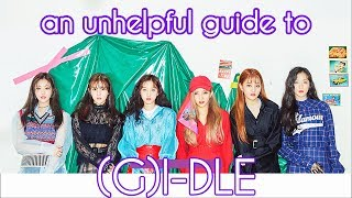 an unhelpful guide to (g)i-dle - Stafaband
