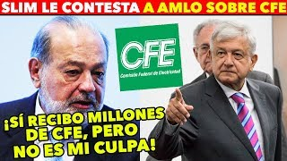 SLIM RECONOCE QUE RECIBE MILLONES DE CFE PERO CULPA AL GOBIERNO