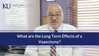 What are the Long Term Effects of a Vasectomy?