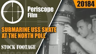 SUBMARINE USS SKATE AT THE NORTH POLE 1959 20184
