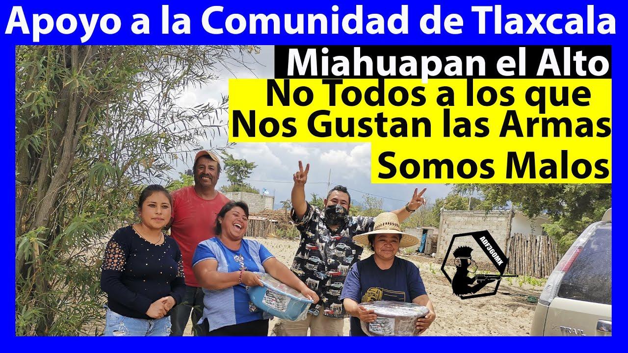 Armas de Fuego 360 en México - Entrega de Despensas a Nuestros Hermanos de Miahuapan el Alto, Tlax