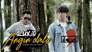ANGIN DALU - ILUX ID (OFFICIAL VIDEO)