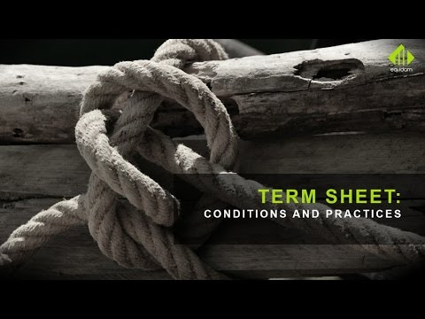 Term Sheet: Common Terms & Practices To Be Aware Of