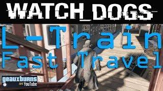 Watch Dogs: L-train Fast Travel