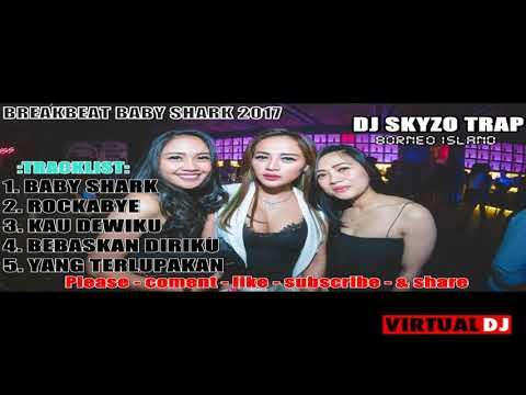 DJ BABY SHARK REMIX - MIXTAPE REMIX INDONESIA - DJ TERBARU SEPTEMBER 2017 - NONSTOP DJ SKYZO TRAP