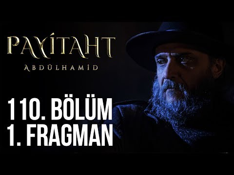 مسلسل السلطان عبد الحميد الثاني الحلقة 110
