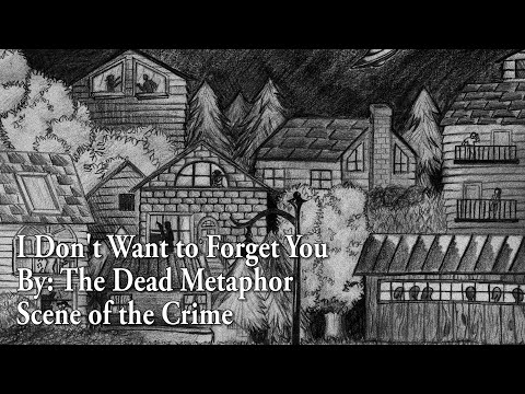 The Dead Metaphor - I Don't Want to Forget You (With Lyrics)
