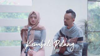 Download Lagu KEMBALI PULANG - KANGEN ( Ipank Yuniar ft. Sivia Mavda Cover & Lirik ) mp3