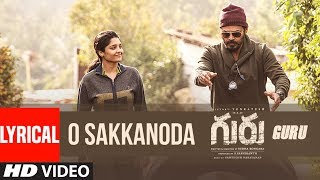 """Guru"" : O Sakkanoda Video Song With Lyrics 