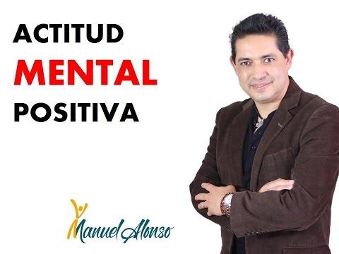 Actitud Mental Positiva -  Manuel Alonso