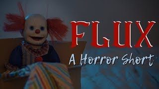 """FLUX"" - Horror Short"