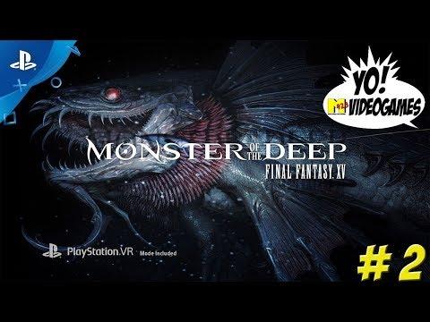 Playstation VR: Monster of the Deep! Final Fantasy XV Part 2 - YoVideogames