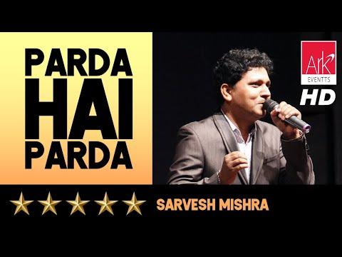 Parda Hai Parda - Sarvesh Mishra - The Stellar Hits of LP 2016