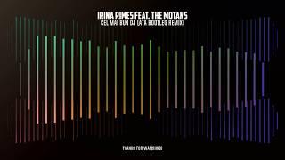 Irina Rimes feat. The Motans - Cel mai bun Dj (ATA Bootleg Remix)