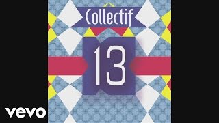 Collectif 13 - Presque rien (Audio)