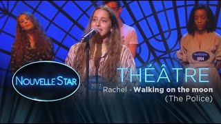 "Rachel : ""Walking on the Moon"" - Théâtre - Nouvelle Star 2017"