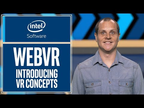 Introducing VR Concepts | WebVR | Intel Software