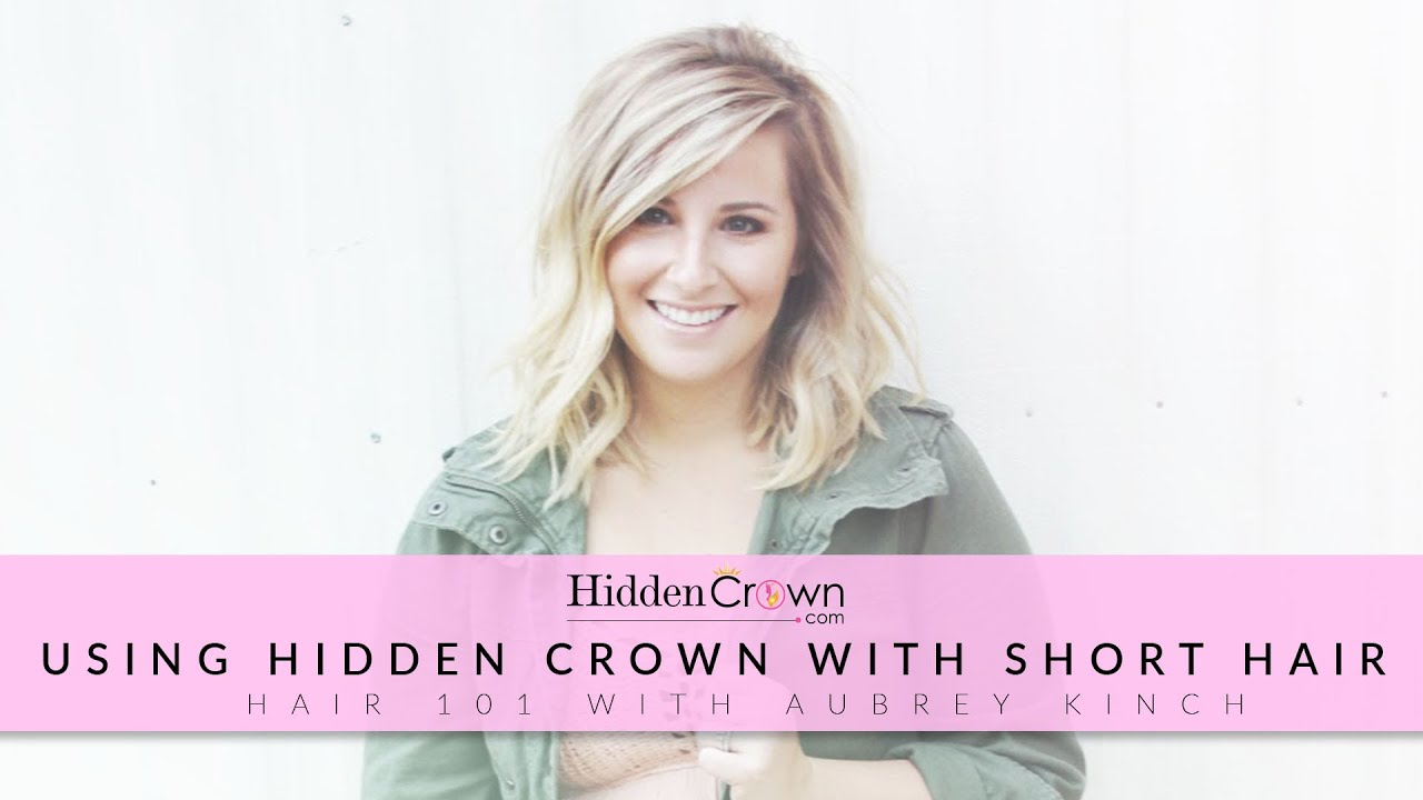 Using Your Hidden Crown With Short Hair Ft Aubrey Kinch Youtube
