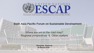 APFSD 6 : Where are we on the road map?, Regional perspectives and Other matters