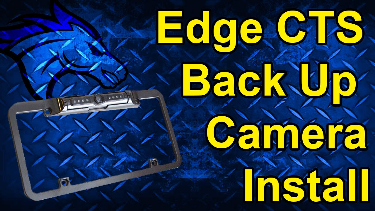 Edge Cts Back Up Camera Install 98202 Youtube Backup Wiring Installation