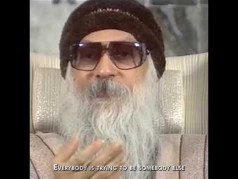 OSHO: Everybody Is Trying To Be Somebody Else