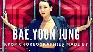 Kpop Choreographies made by Bae Yoon Jung
