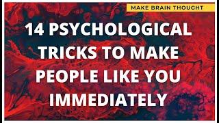 14 PSYCHOLOGICAL TRICKS TΟ MAKE PEOPLE LIKE YOU IMMEDIATELY, Psychology Of Human Behaviour , Psych