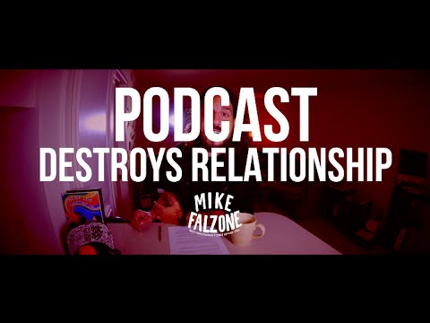 Podcast Destroys Relationship