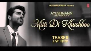 """Mitti Di Khushboo"" FULL Song   Ayushmann Khurrana   Rochak Kohli Official 2014"