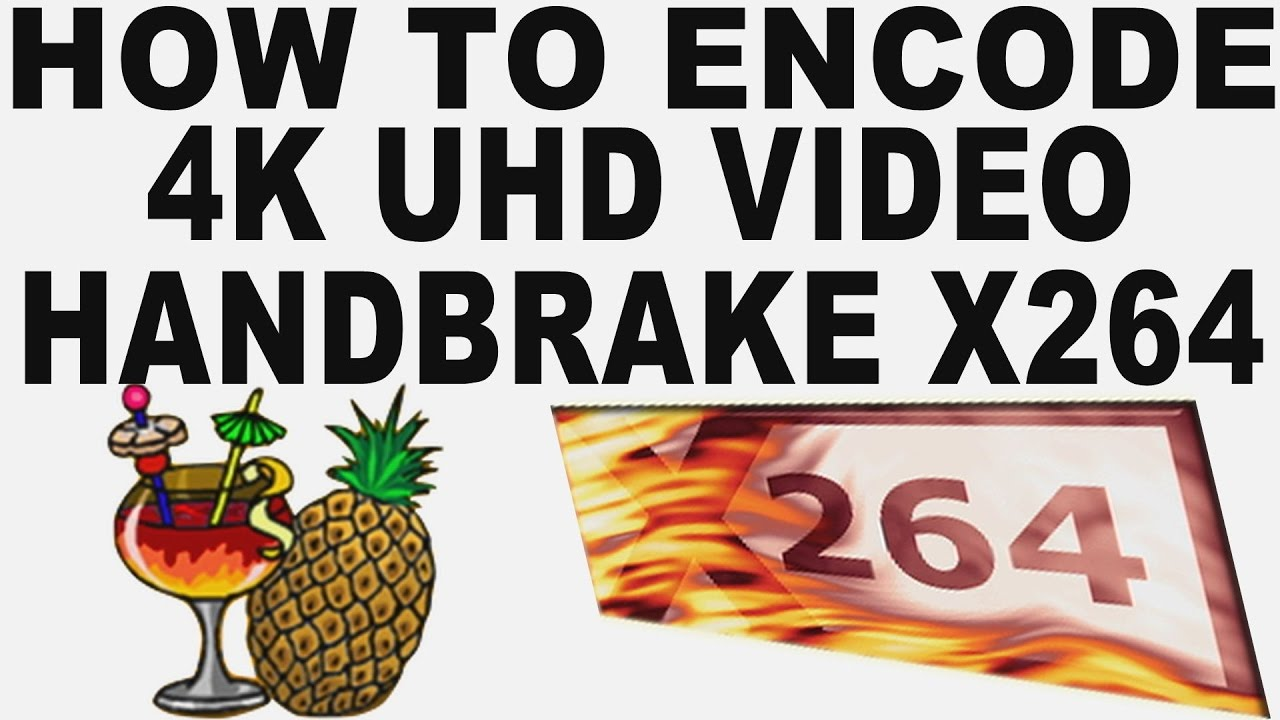 Tutorial How To Encode 4K UHD MP4 Using X264 Handbrake From Grass Valley  Edius NLE HQX Video Files