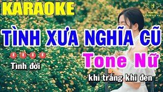 Karaoke Tình Xưa Nghĩa Cũ Tone Nữ Nhạc Sống | Trọng Hiếu