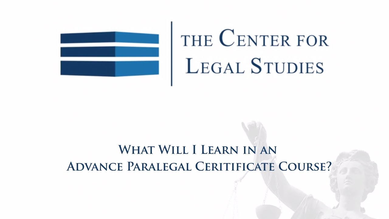 What Will I Learn In An Advanced Paralegal Certificate Course