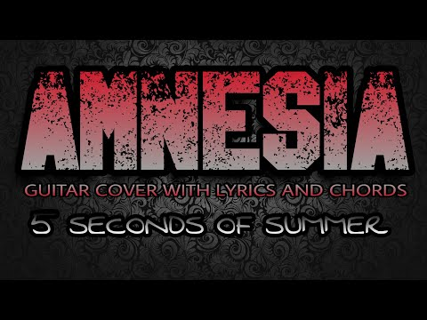 Amnesia  5 Seconds Of Summer Guitar  With Lyrics & Chords