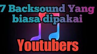 Download 7 Backsound yang sering di gunakan Youtubers