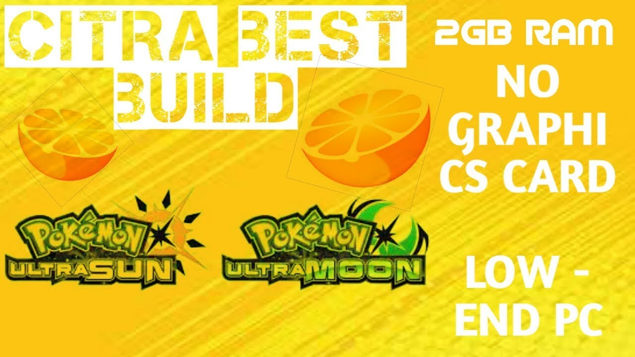 Citra(2GB RAM&No GraphicsCard PC)Pokemon Ultra Sun&Moon Best Build For  Low-End PC