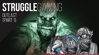 STRUGGLE GAMING | Outlast (Part 1)
