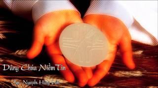 Dâng Chúa Niềm Tin - Ign. Nguyễn Hùng Lân