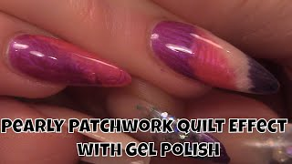 Pearly Patchwork Quilt Effect with Gel Polish