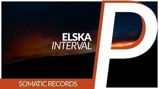 Elska - Interval [Original Mix]