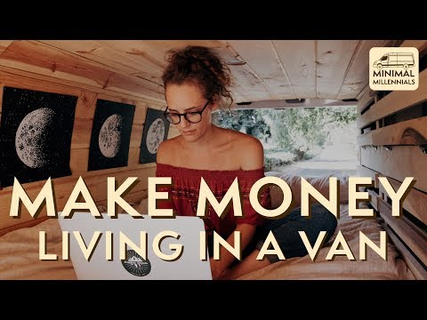HOW TO MAKE MONEY ON THE ROAD   is vanlife financially viable?