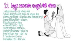 Lagu romantis nasyid full album oki setiana dewi , aci cahya, sigma dan saby ina