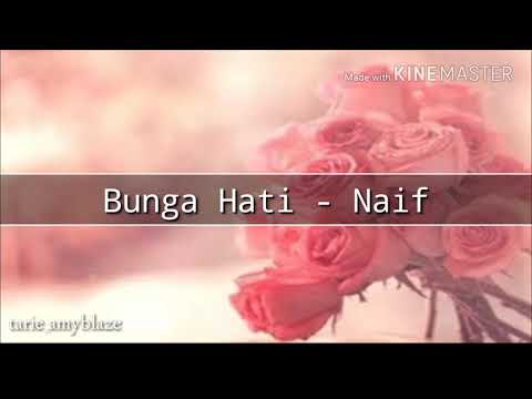 Naif - Bunga Hati ( lirik )