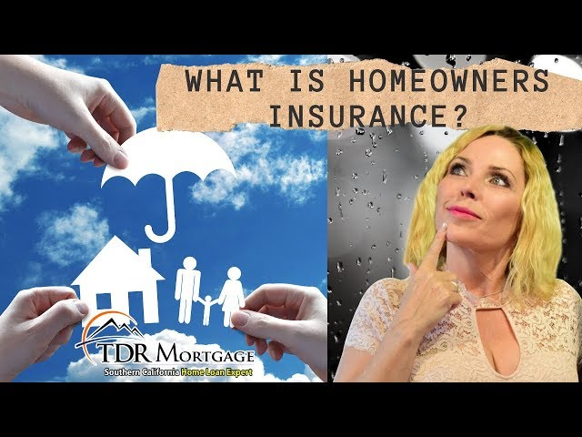 What is HomeOwners Insurance? Buy a Home California | Inland Empire | CA