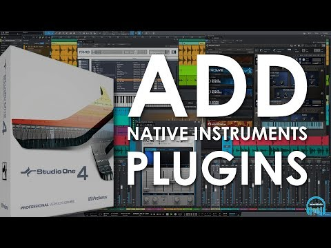 Studio One 4 - How To Add Native Instruments Plugins
