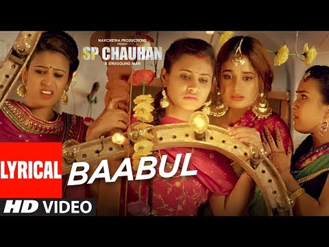 Lyrical: Baabul Song | SP CHAUHAN | Jimmy Shergill, Yuvika Chaudhary